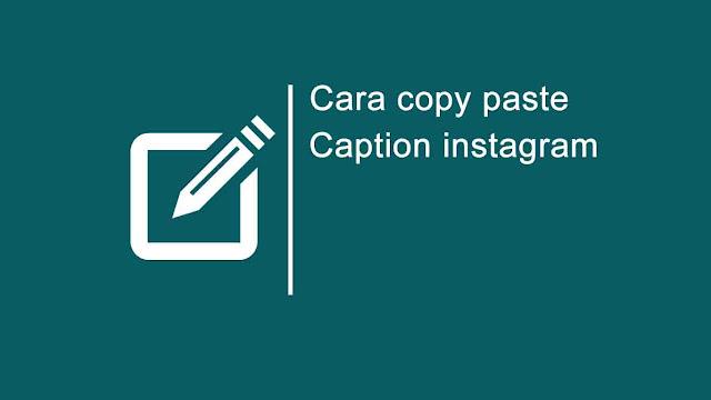 Cara copy paste caption IG
