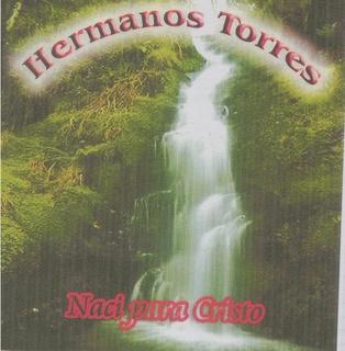 Los Hermanos Torres-Nací Para Cristo-