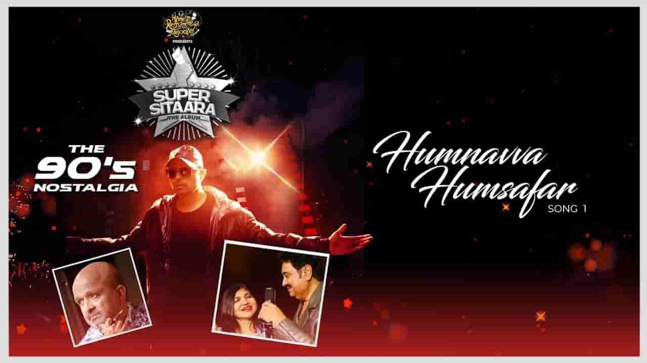 Humnavva humsafar lyrics Super sitaara Kumar Sanu x Alka Yagnik Hindi Song