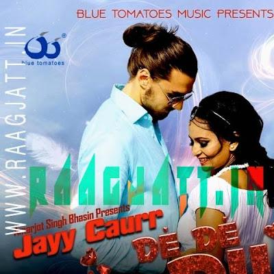 De De Dil by Jayy Caurr lyrics