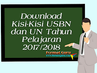 Download Kisi-Kisi USBN dan UN Tahun Pelajaran 2017/2018