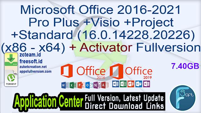 Microsoft Office 2016-2021 Pro Plus +Visio +Project +Standard (16.0.14228.20226) (x86 – x64) + Activator Fullversion
