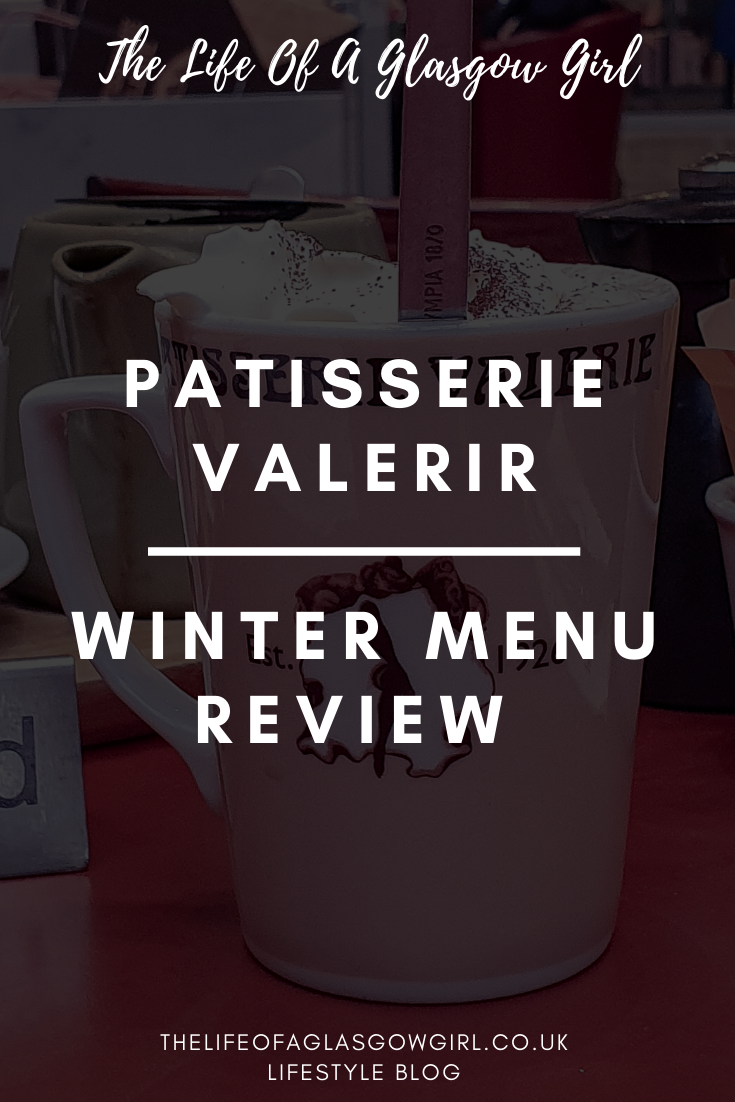 Patisserie Valerie winter menu review - trying out all some of the new items on the Patisserie Valerie winter menu - on thelifeofaglasgowgirl.co.uk