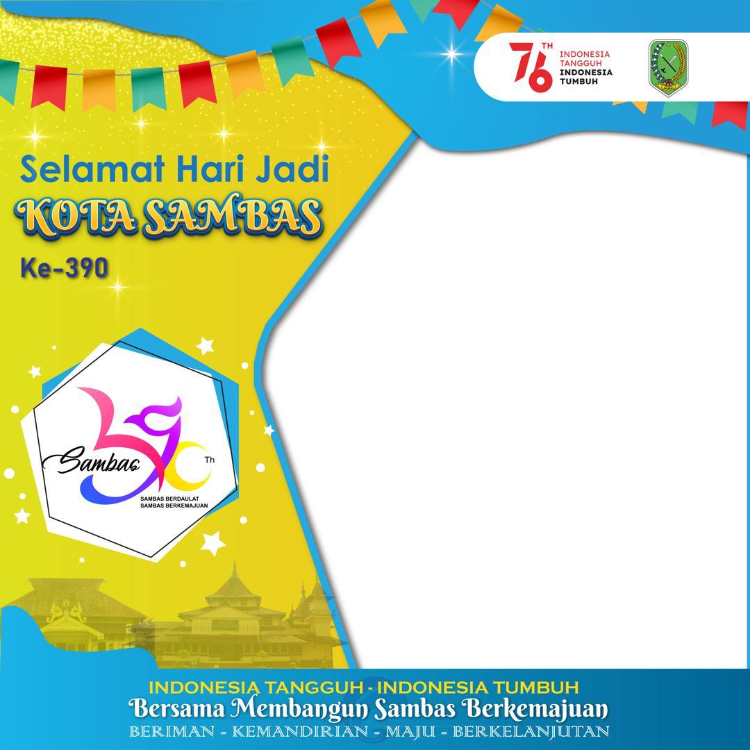 Link Download Template Background Frame Bingkai Foto Twibbon Ucapan Selamat Hari Jadi Kota Sambas 2021 - HUT ke-390