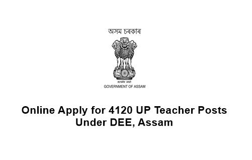 Online Apply for 4120 UP Teacher Posts under DEE, Assam. Last Date:11.02.2020 | Job in Assam