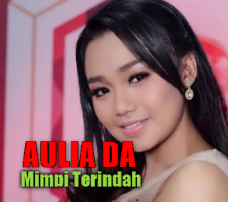 Download Lagu Aulia Da - Mimpi Terindah Mp3,Dangdut, Aulia Da4, 2018