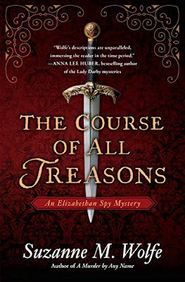 The%2BCourse%2Bof%2BAll%2BTreasons - Particular Visitor Put up by Suzanne M. Wolfe, Writer of The Course of All Treasons: An Elizabethan Spy Thriller