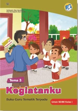 Buku Guru Tematik Terpadu Tema 3 Kegiatanku untuk SD/MI Kelas I Kurikulum 2013