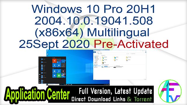 Windows 10 Pro 20H1 2004.10.0.19041.508 (x86x64) Multilingual 25Sept 2020 Pre-Activated