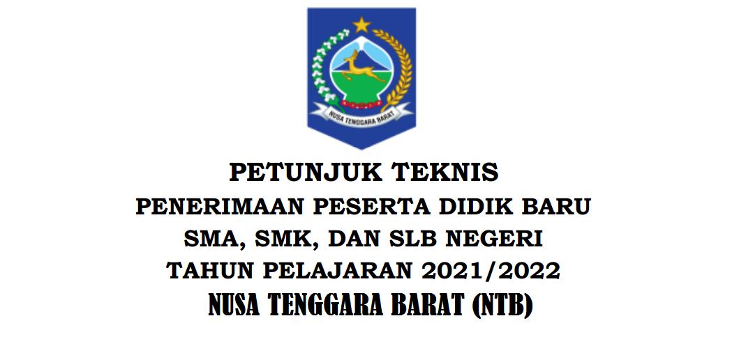 Petunjuk Teknis Juknis PPDB SMAN SMK Provinsi Nusa Tenggara Barat (NTB) Tahun Pelajaran 2021/2022