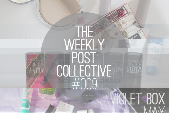 THE WEEKLY POST COLLECTIVE // #009 - cassandramyee