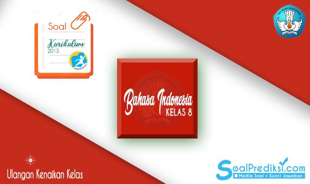 Soal UKK Bahasa Indonesia SMP Kelas 8