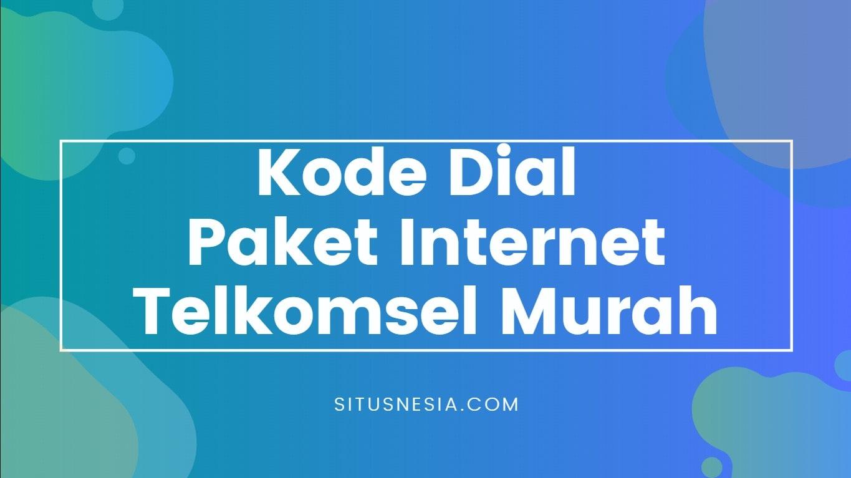 Daftar Kode Dial Paket Internet Telkomsel Murah 2020