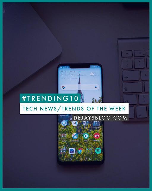 #TRENDING10 - Top 10 Tech News / Trends of the Week #5
