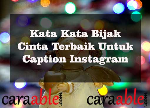 Puluhan Kata Kata Bijak Cinta Untuk Caption Cinta Instagram