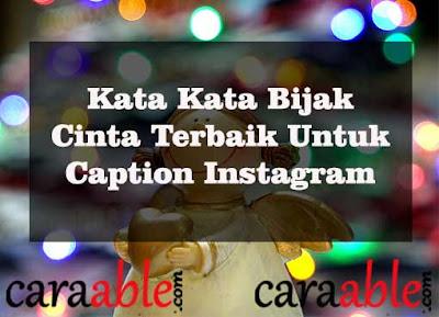 Kata kata bijak cinta terpopuler dan pilihan terbaik untuk caption cinta instagram yang bagus di tahun 2018 dan 2019