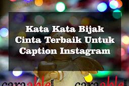 Puluhan Kata Kata Bijak Cinta Untuk Caption Cinta instagram Yang Bagus
