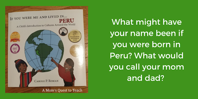 If you were me and lived in Peru book cover; What might have your name been if you were born in Peru? What would you call your mom and dad?