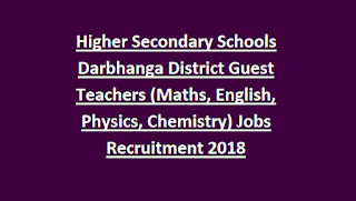 Higher Secondary Schools Darbhanga District Guest Teachers (Maths, English, Physics, Chemistry) Jobs Recruitment Notification 2018