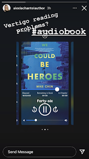 Alexia Chantel's Instagram story showing WE COULD BE HEROES audiobook playing with the words typed at the top: Vertigo reading problem? #audiobook
