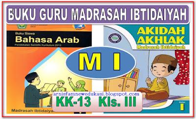 BUKU GURU MADRASAH IBTIDAIYAH MAPEL PAI KELAS 3 KURIKULUM 2013