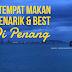 7 Tempat Makan Menarik Dan Best Di Penang Pulau Pinang
