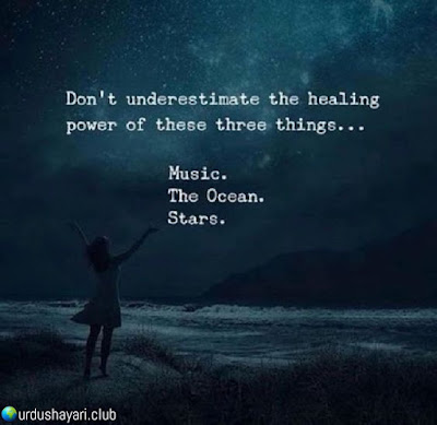 Don't Underestimate The Healing  Power Of These Three Things..!!  Music  The Ocean.  Stars.  Urdushayari.club  #Quotes #lines