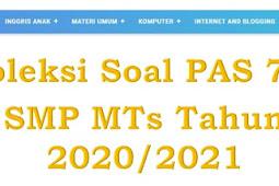 Kumpulan Soal-Soal PAS Gasal SMP MTs lengkap 2020/2021
