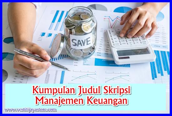 Kumpulan Judul Skripsi Manajemen Keuangan