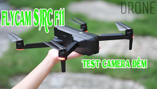 Test bay Flycam SIRC F11 ban đem thử xem Camera Như thế nào