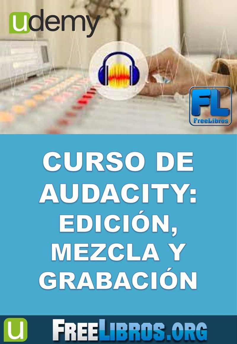 Curso de Audacity: Edición, mezcla y grabación – Udemy
