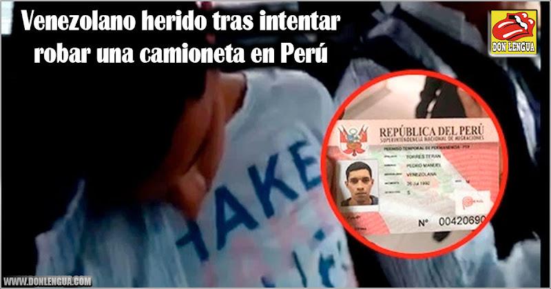 Venezolano herido tras intentar robar una camioneta en Perú