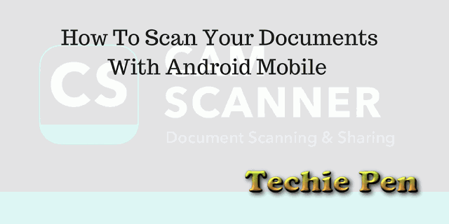 How To Scan Your Documents With Android Mobile