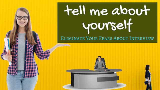 Eliminate Your Fears About Interview Tell Me About Yourself Question - Example Answers