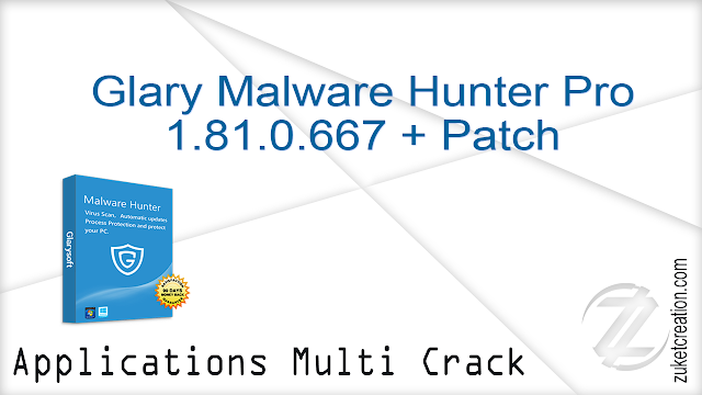 Glary Malware Hunter Pro 1.81.0.667 + Patch    |   47 MB