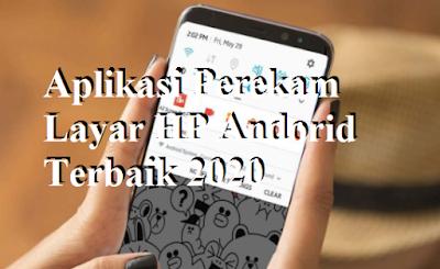 Aplikasi Perekam Layar HP Andorid Terbaik 2020