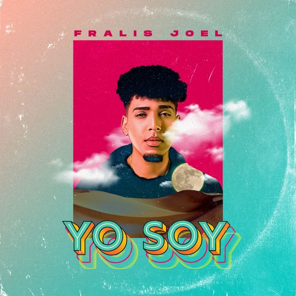 Fralis Joel – Yo Soy (Single) 2021 (Exclusivo WC)