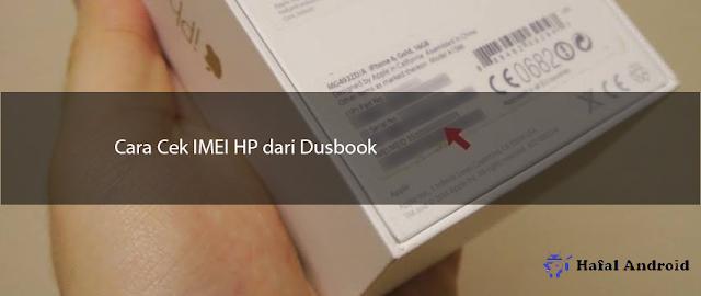 Cara Cek IMEI HP dari Dusbook