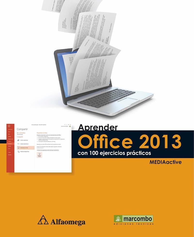 Aprender Office 2013 con 100 ejercicios prácticos – MEDIAactive