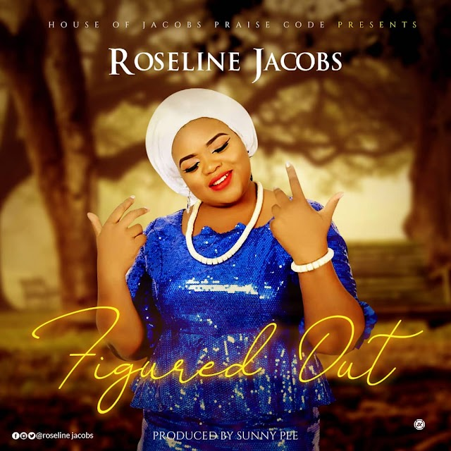 VIDEO: Figured Out by Roseline Jacobs