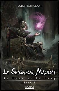Couverture livre - critique littéraire - Le Seigneur maudit, tome 1 de La lame et le sang, de Julien Schneider