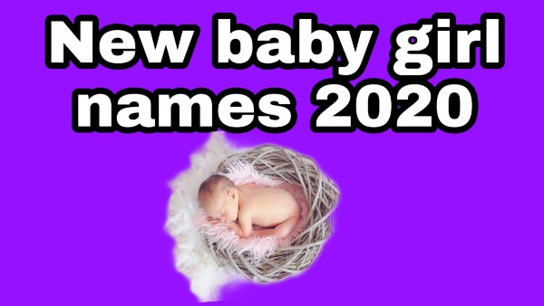 New Baby Names for Girl 2020