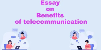 Essay on Benefits of telecommunication