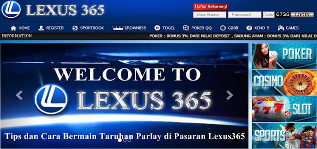 Tips dan Cara Bermain Taruhan Parlay di Pasaran Lexus365