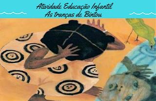 Atividades Educação Infantil As Tranças de Bintou BNCC