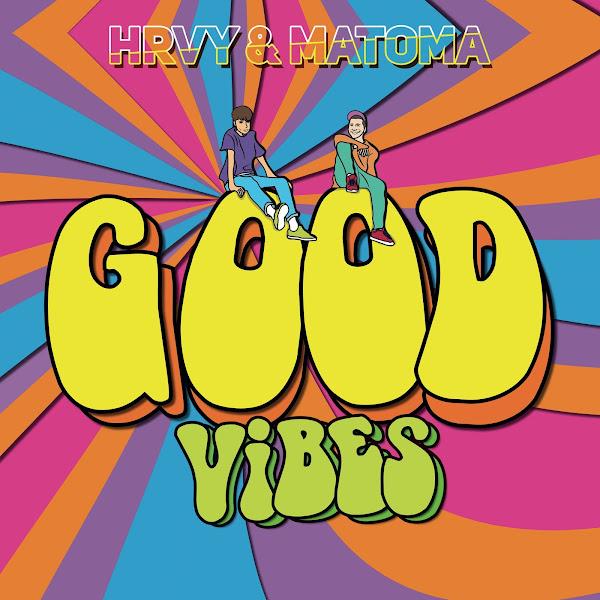 HRVY, MATOMA - Good Vibes