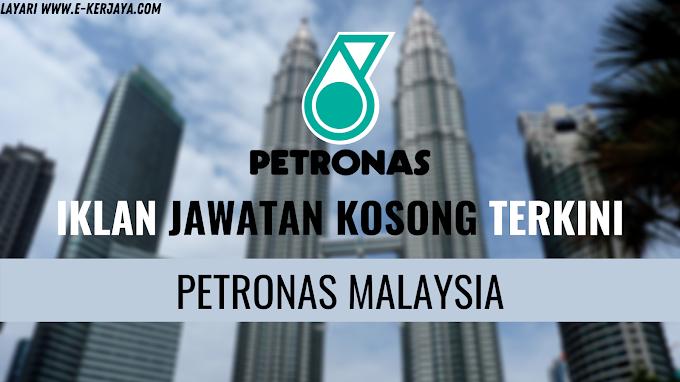Kerja Kosong Petronas Malaysia ~ Mohon Sekarang !!