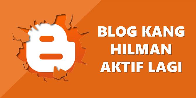 Blog Kang Hilman Aktif Lagi