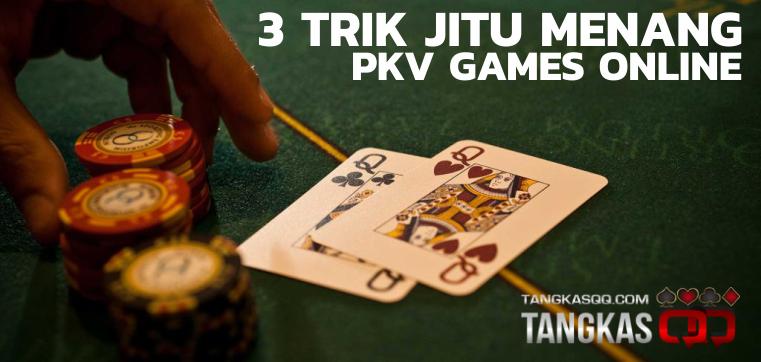 Trik Jitu Menang Pkv Games