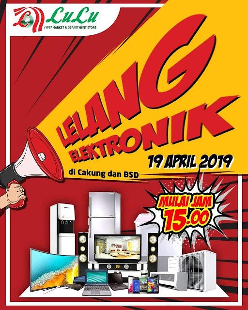 #LuLuDeptStore - #Promo Lelang Elektronik di Cakung & BSD (19 April 2019)